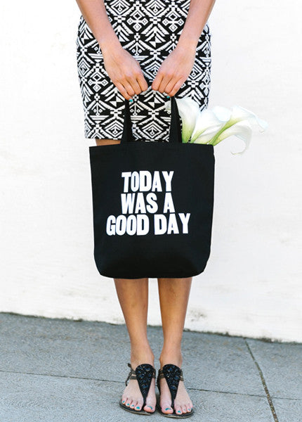 Today Was a Good Day Tote