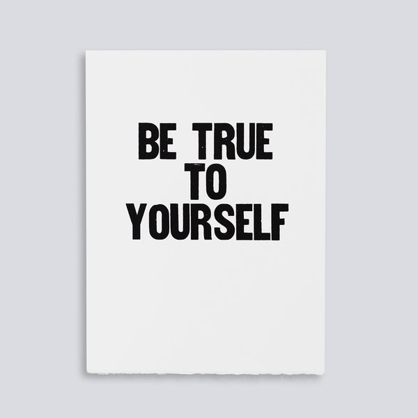 "Image showing letterpress poster ""Be True to Yourself"" by Paper Jam Press"
