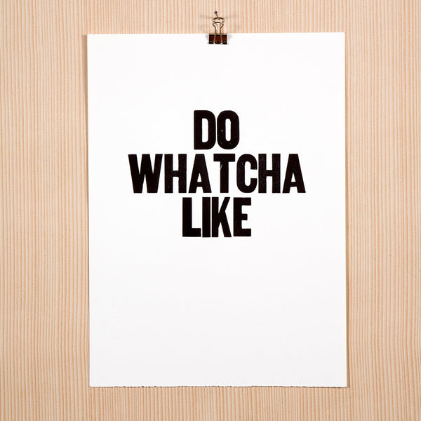"Image showing letterpress poster ""Do Watcha Like"""