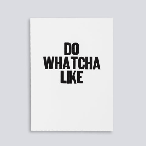 "Image showing letterpress poster ""Do Watcha Like"" by Paper Jam Press"