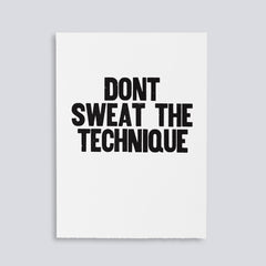 "Image showing letterpress poster ""Don't Sweat the Technique"" by Paper Jam Press"