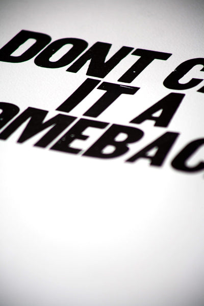 "Image showing letterpress poster ""Don't Call it a Comeback"""
