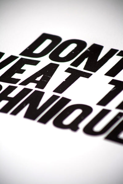 "Image showing letterpress poster ""Don't Sweat the Technique"""