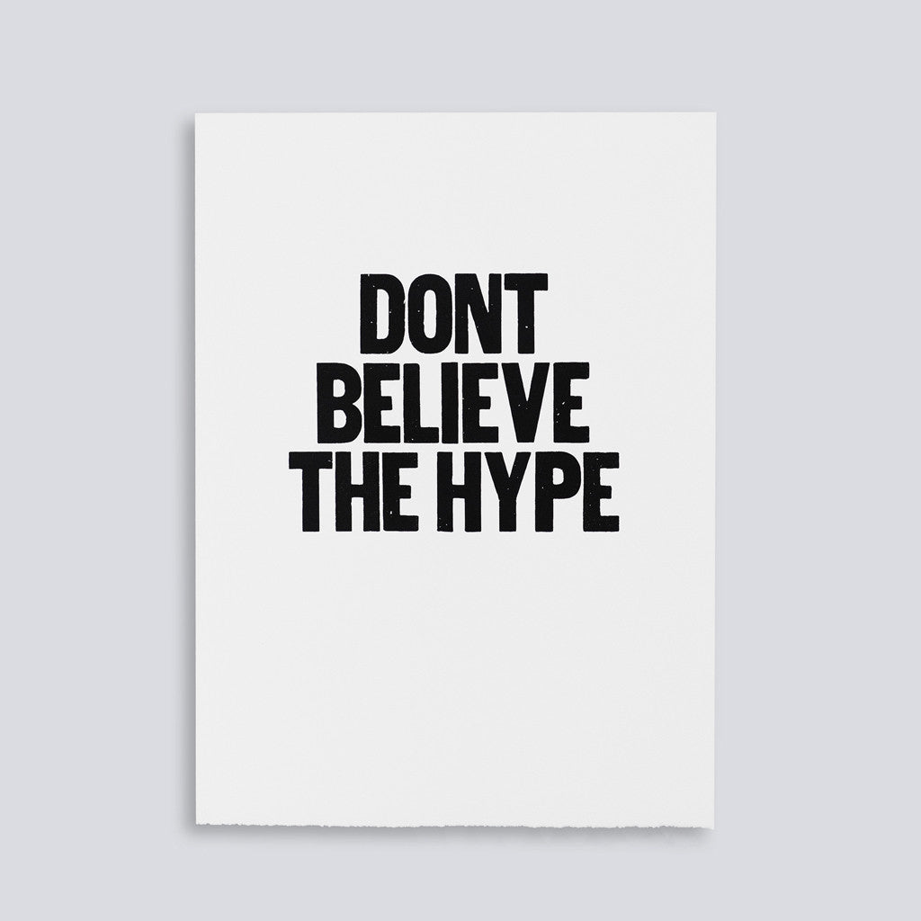 "Image showing letterpress poster ""Don't Beleive the Hype"" by Paper Jam Press"