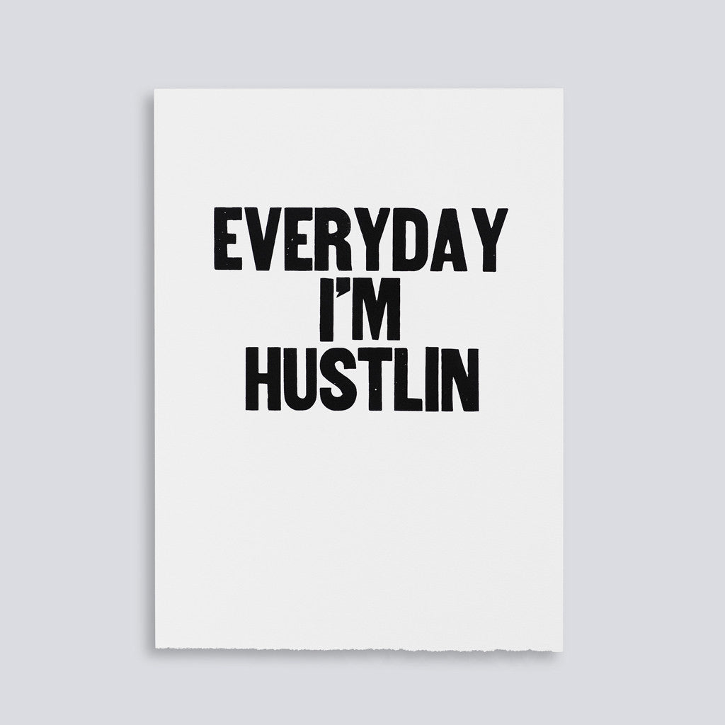 "Image for the letterpress poster ""Everyday I'm Hustlin"" by Paper Jam Press"