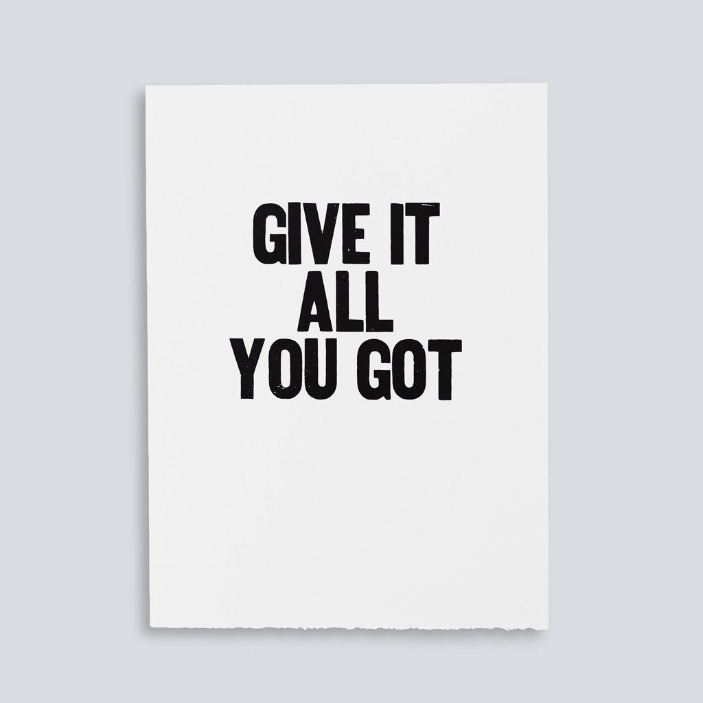 "Image for the letterpress poster ""Give it All You Got"" by Paper Jam Press"