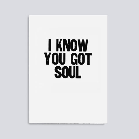 I Know You Got Soul