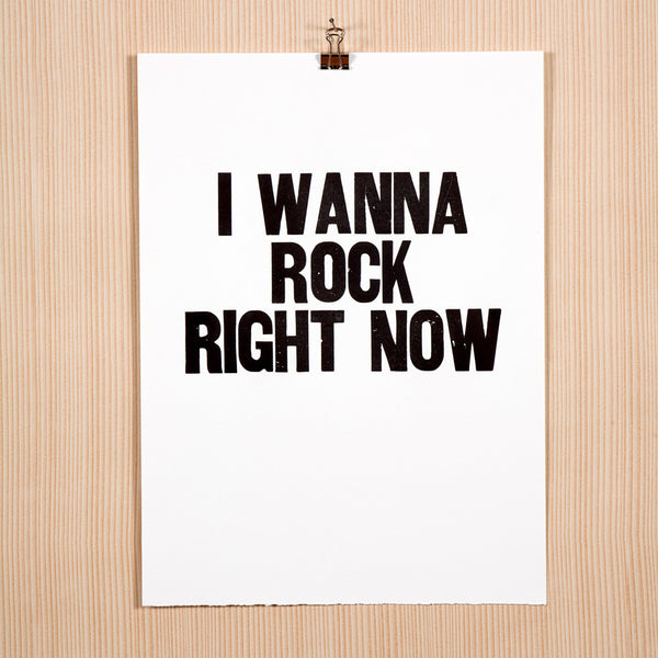 "Image for the letterpress poster ""I Wanna Rock Right Now"""