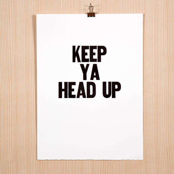 "Image showing letterpress poster ""Keep Ya Head Up"""