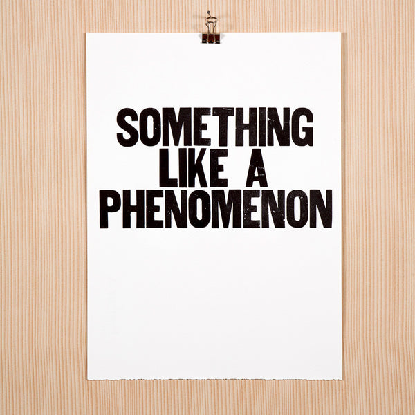 "Image showing letterpress poster ""Something Like a Phenomenon"""