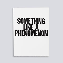 "Image for the letterpress poster ""Something Like a Phenomenon"" by Paper Jam Press"