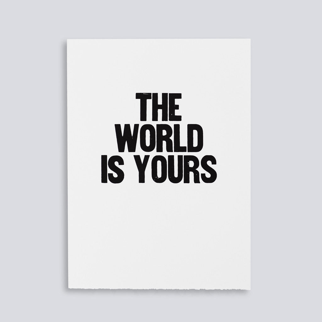"Image for the letterpress poster ""The World is Yours"" by Paper Jam Press"