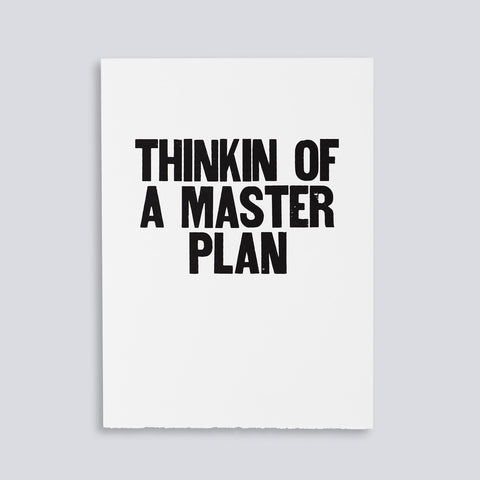 "Image for the letterpress poster ""Thinkin of a Master Plan"" by Paper Jam Press"