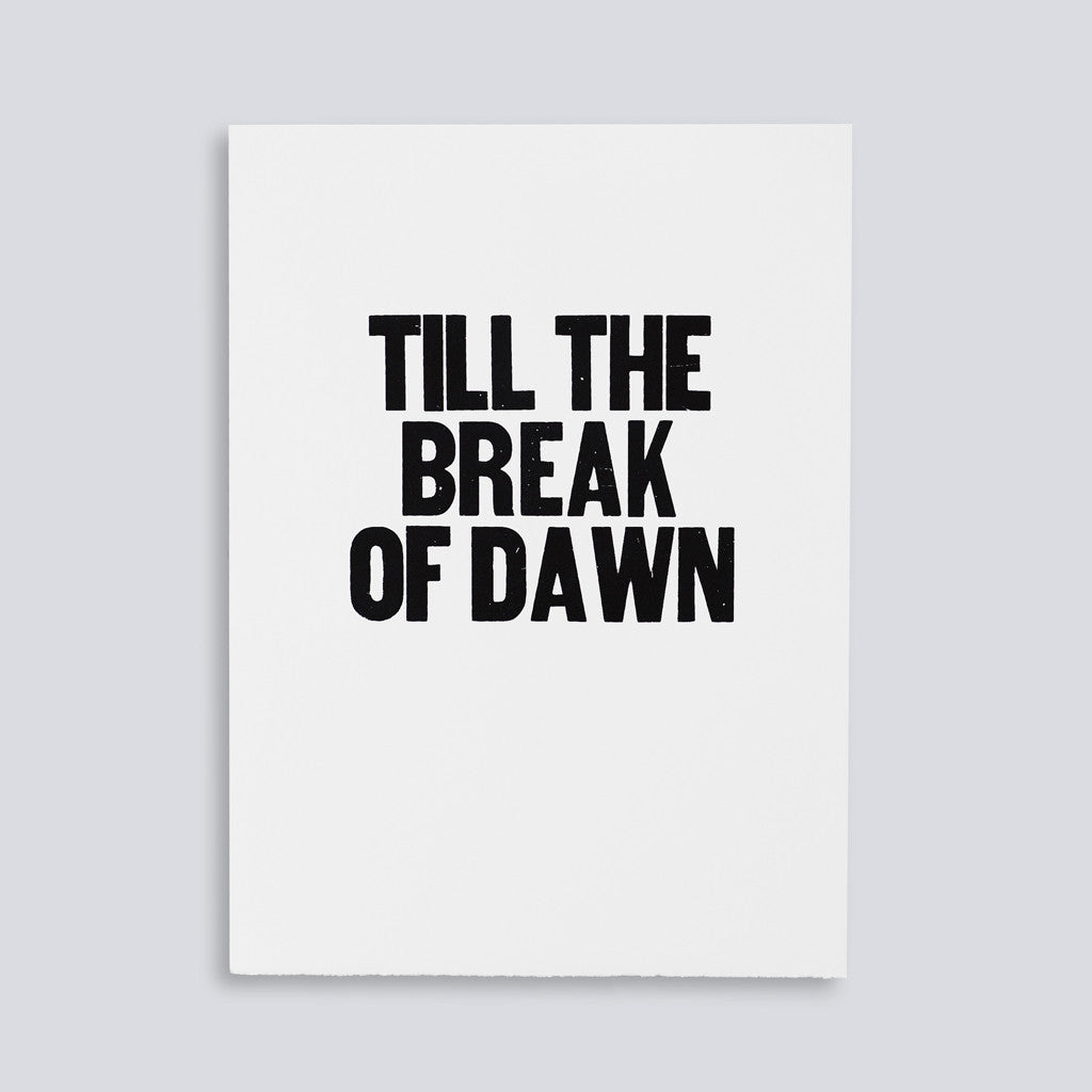 "Image for the letterpress poster ""Till the Break of Dawn"" by Paper Jam Press"