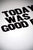 "Image showing letterpress poster ""Today Was a Good Day"""