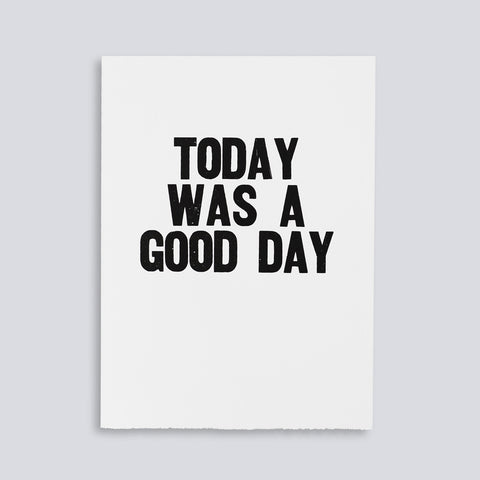 "Image for the letterpress poster ""Today Was a Good Day"" by Paper Jam Press"