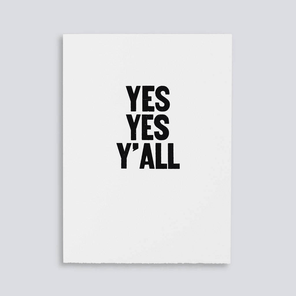 "Image for the letterpress poster ""Yes Yes Y'all"" by Paper Jam Press"