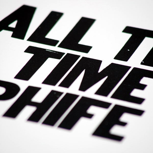 "Image showing a letterpress poster with the saying ""All the Time Phife"""