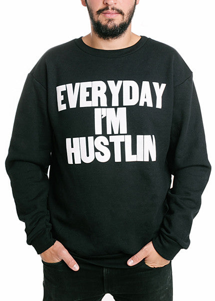 Everyday I'm Hustlin Crewneck Sweatshirt