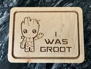 """I Was Groot"" Cutting Board"