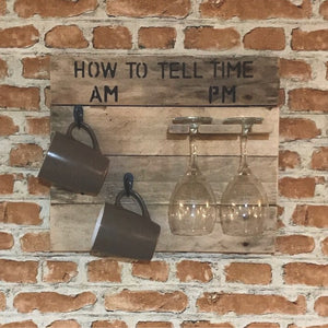 How to tell the time AM PM - coffee and wine plaque