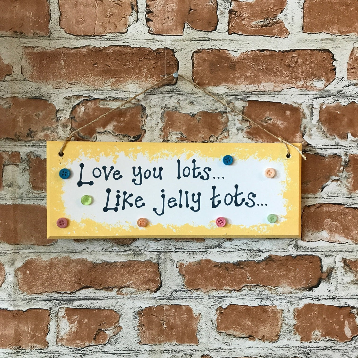Love you lots like jelly tots - Handmade Wooden Plaque
