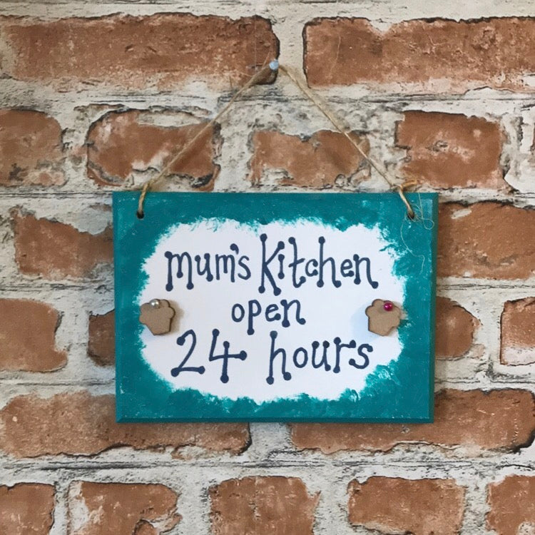 Mum's Kitchen Open 24 Hours - Handmade Wooden Plaque