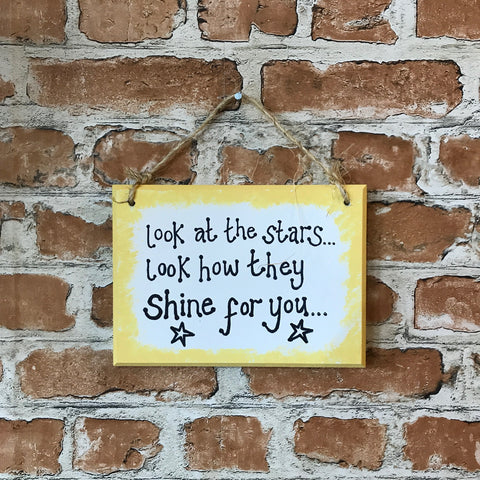 Look at the stars, look how they shine for you - Handmade Wooden Plaque