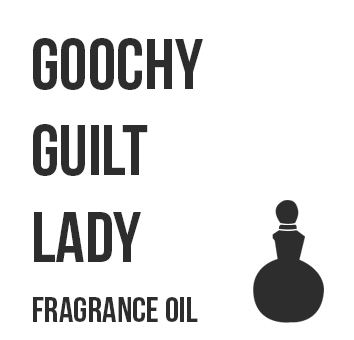 Goochy Guilt Lady Fragrance Oil