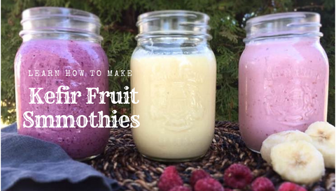 Learn how to make kefir fruit smoothies