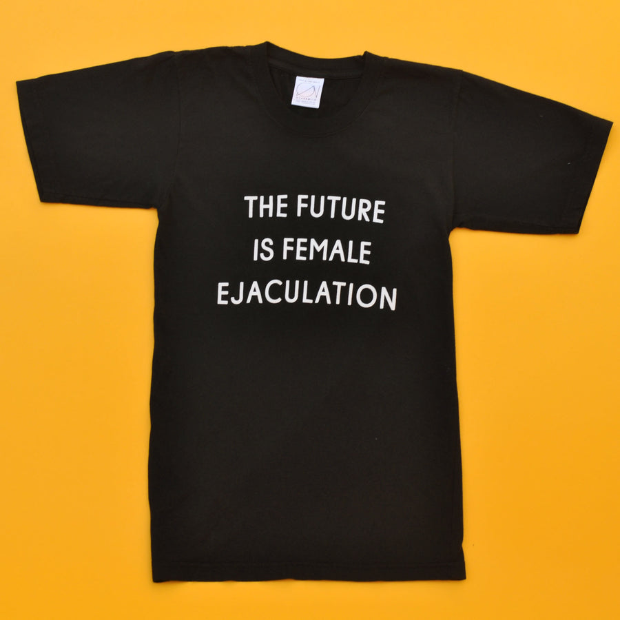 The Future Is Female Ejaculation T shirt