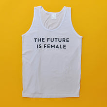 Load image into Gallery viewer, The Future Is Female Tank Top