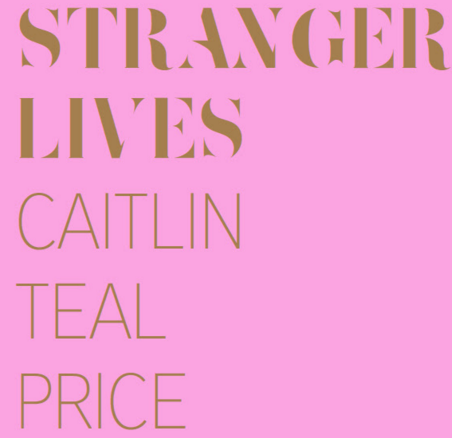 Stranger Lives Book by Caitlin Teal Price