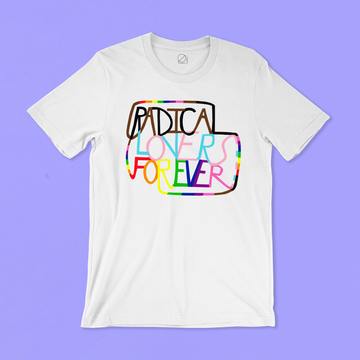Radical Lovers Forever T-shirt