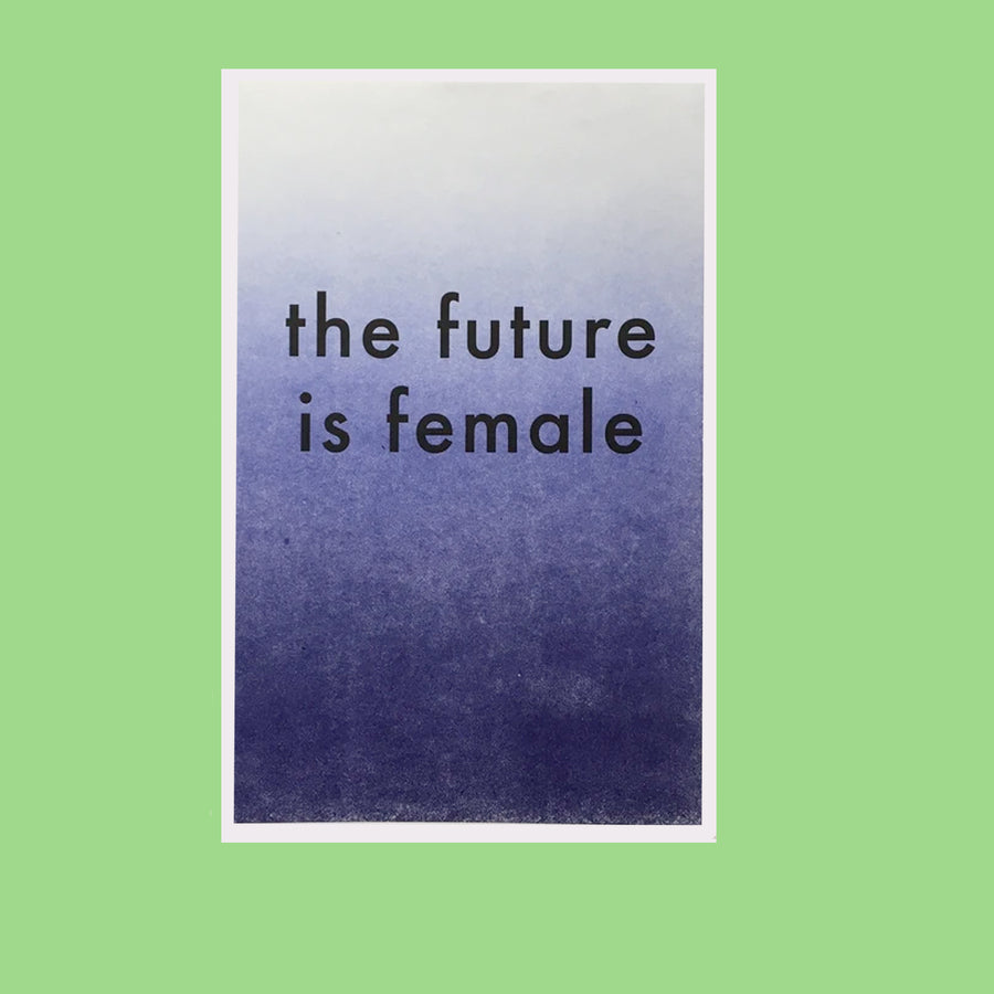 Print: The Future is Female