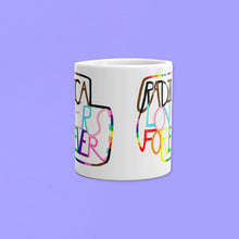 Load image into Gallery viewer, Radical Lovers Forever Mug