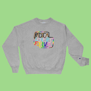 Radical Lovers Forever Champion Sweatshirt