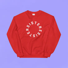 Load image into Gallery viewer, Sister Resister Sweatshirt