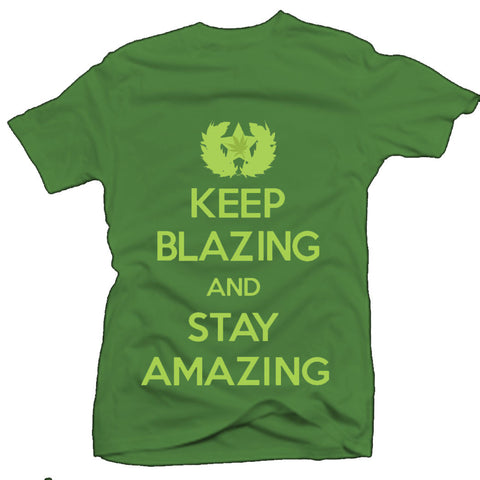 Keep Blazing & Stay Amazing Tee