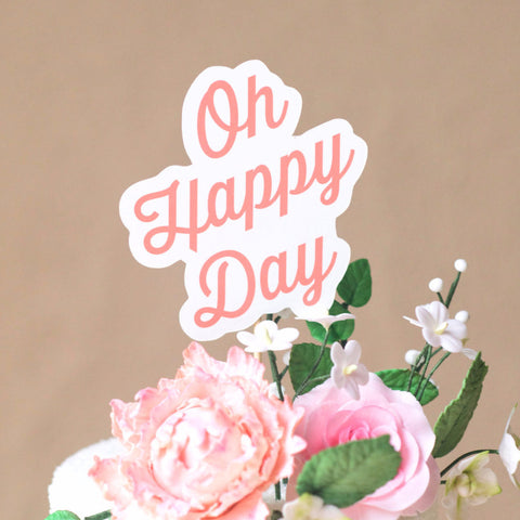 Cake Topper - Oh Happy Day - Thirsty - Wedding Collection