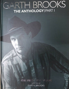 GARTH BROOKS BOOK - THE ANTHOLOGY PART 1-THE FIRST FIVE YEARS PLUS 5 CD's