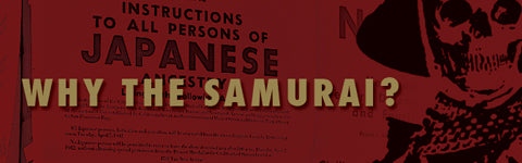 Why the Samurai?