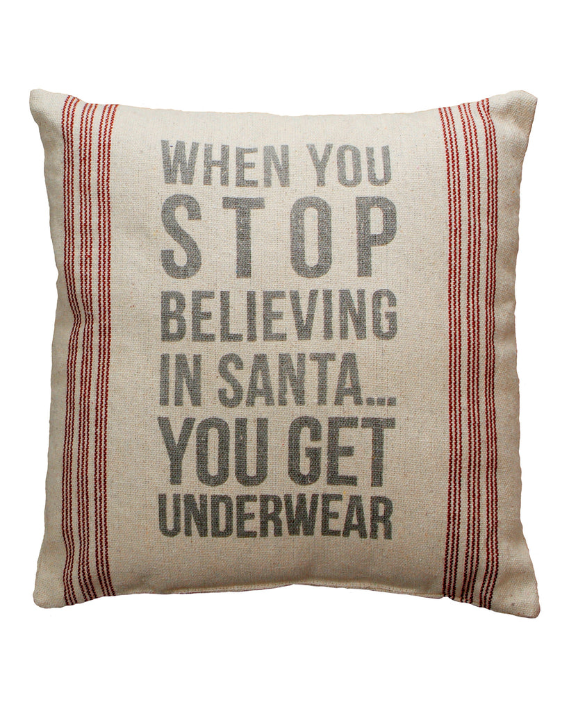 When You Stop Believing in Santa Pillow
