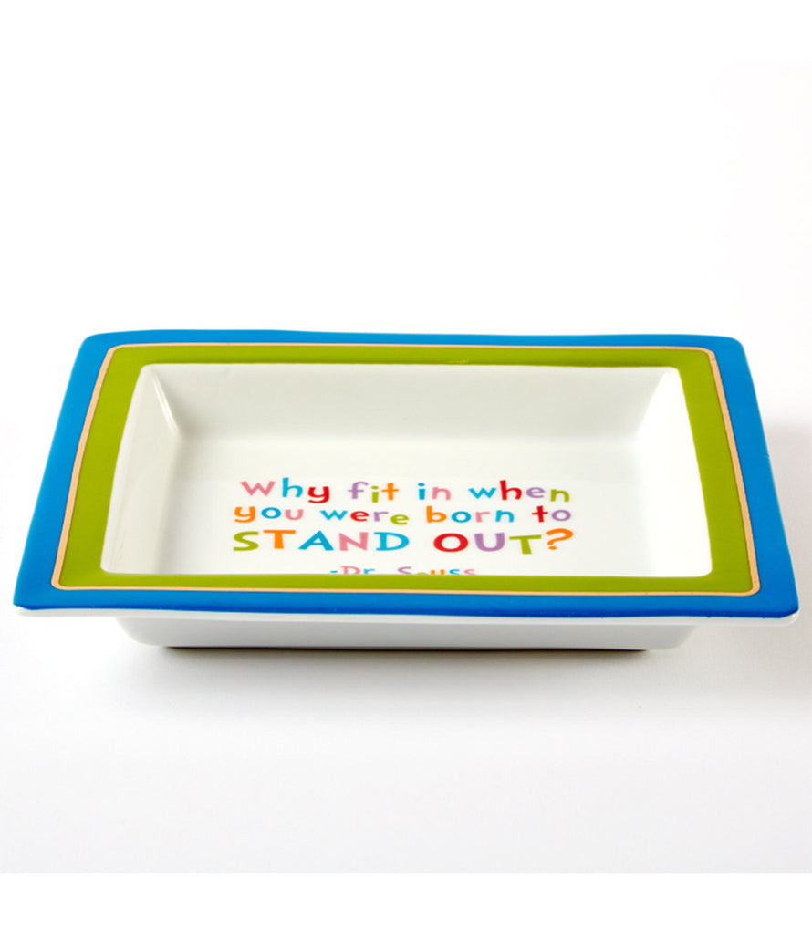 You Were Born to Stand Out Accent Dish