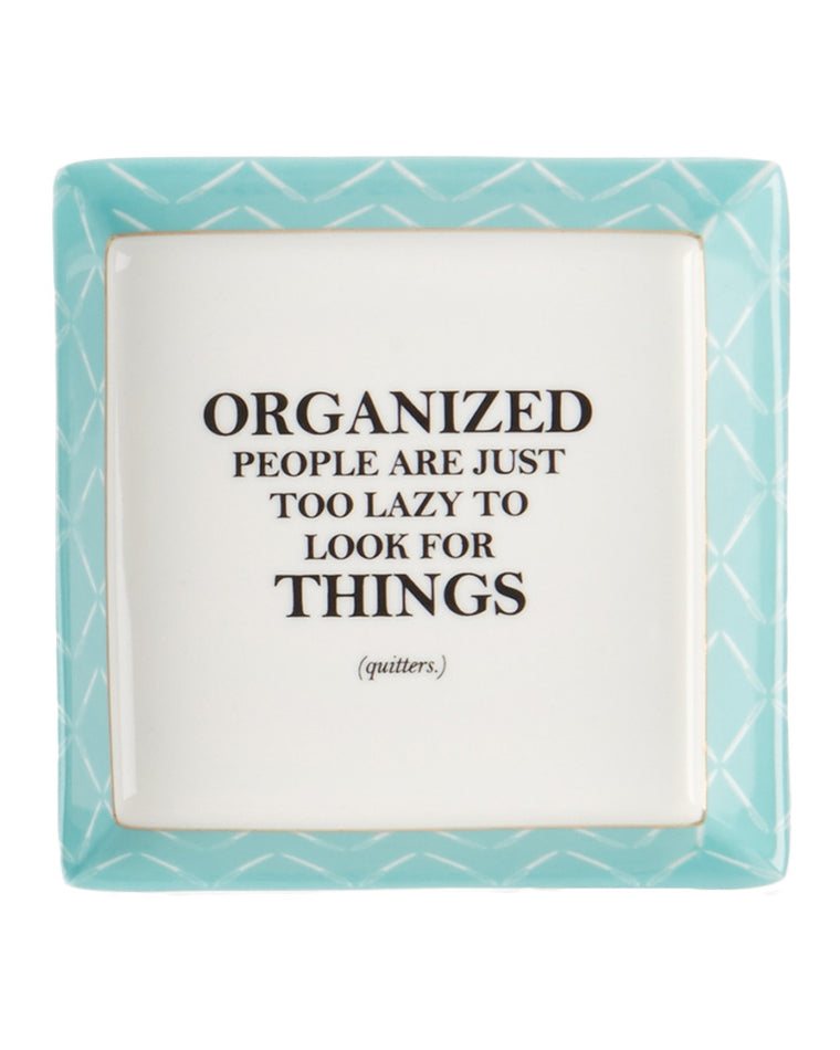 Organized People Are Just Too Lazy Trinket Dish