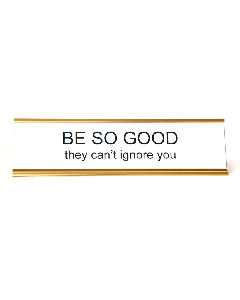 Be So Good Name Plate