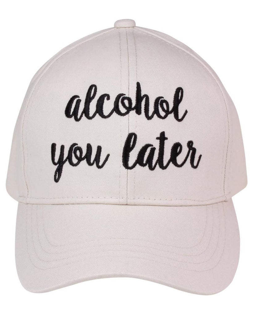 Alcohol You Later Baseball Cap