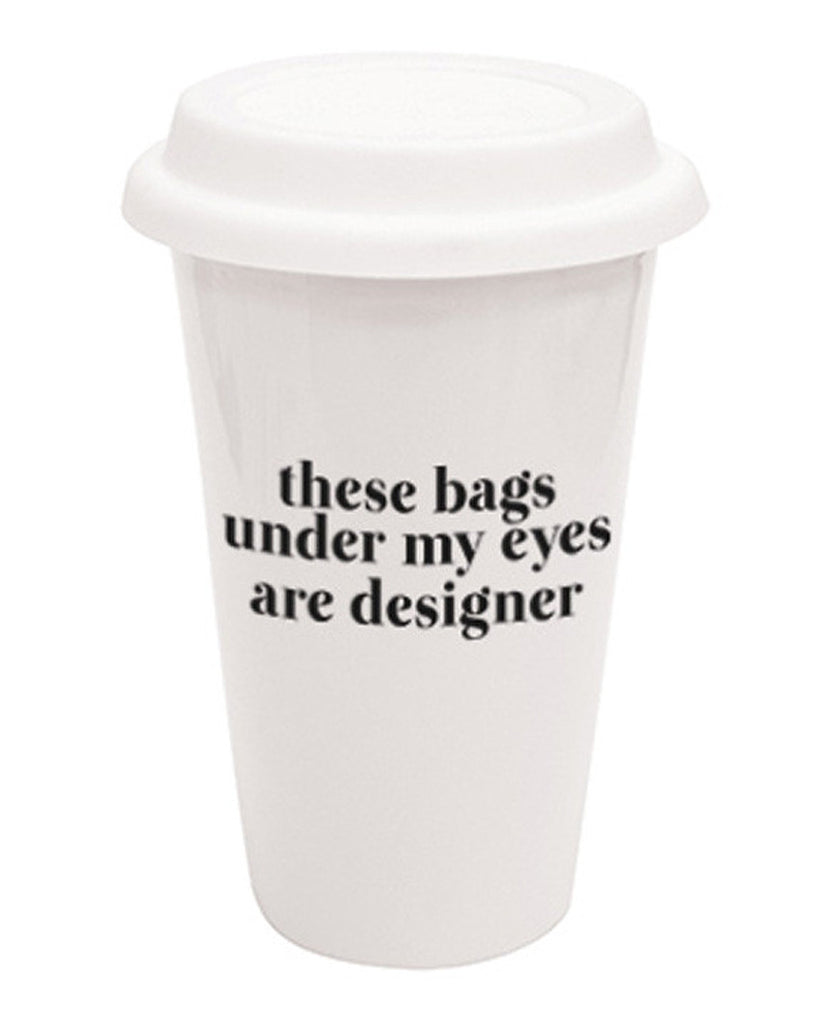 These Bags Under My Eyes Traveler Mug