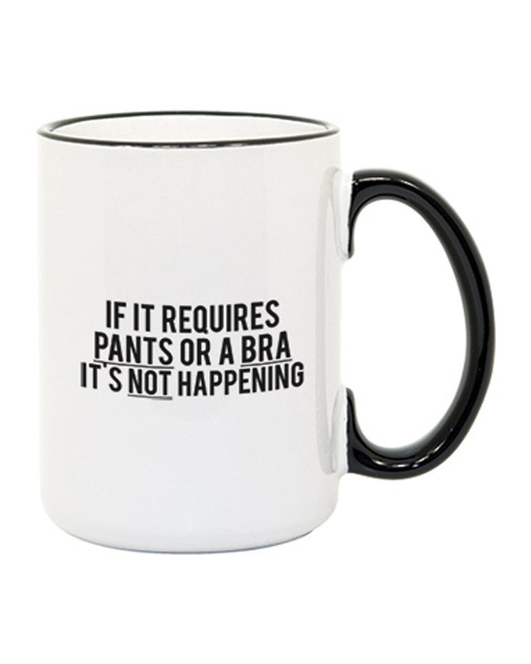 If It Requires Pants Coffee Mug