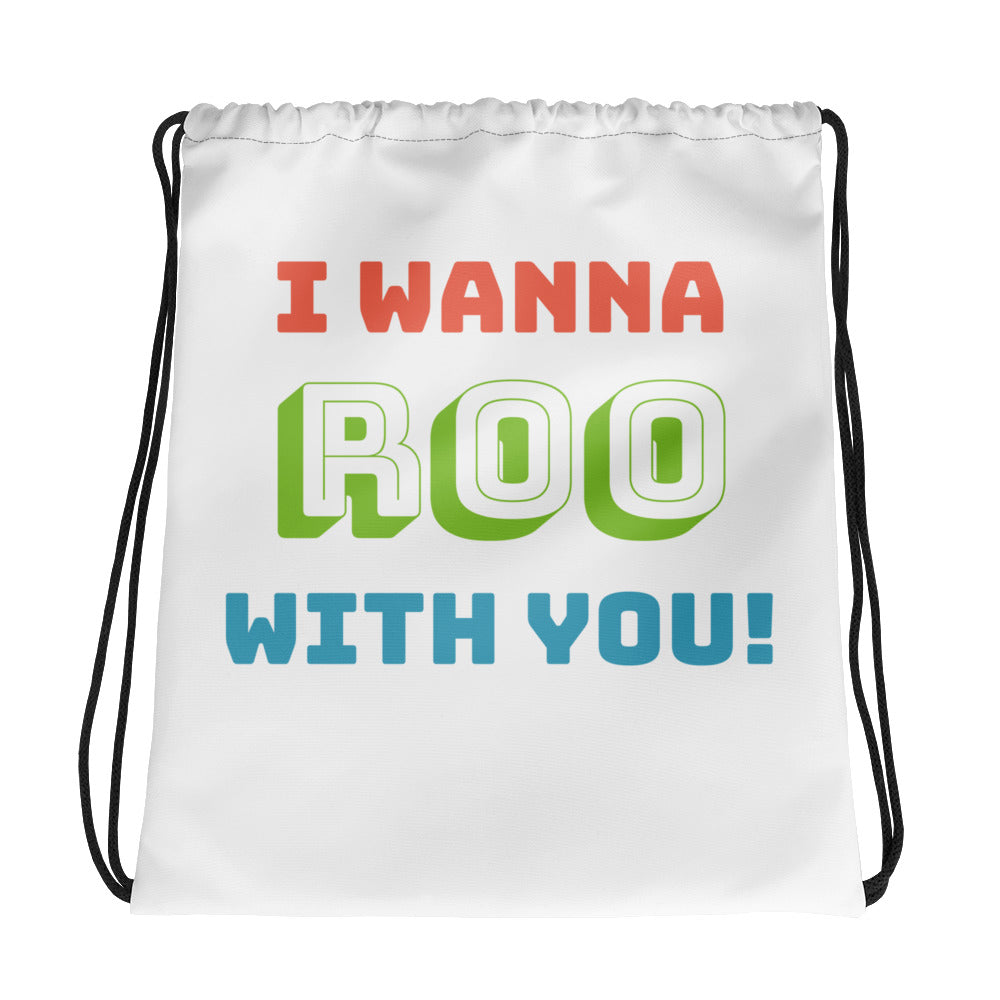 I Wanna Roo With You Drawstring bag